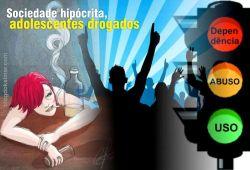 SociedadeHipocritaAdolescentesDrogados-01a