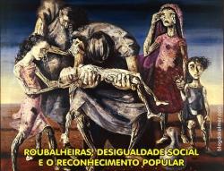 Roubalheiras,DesigualdadeSocialEReconhecimentoPopular-03a