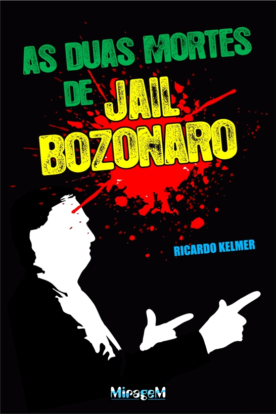 As duas mortes de Jair Bolsonaro CAPA 4a